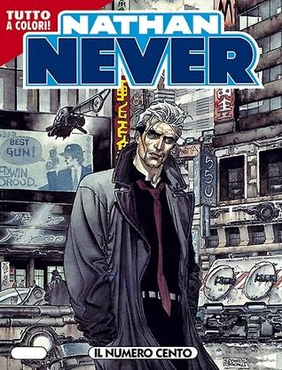 Nathan Never n. 100: Il numero cento