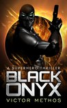 Black Onyx (A Superhero Thriller)