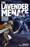 The Lavender Menace: Tales of Queer Villainy!