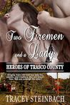 Two Firemen and a Lady (Heroes of Trasco County, #2)