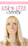 Just a Little Series by Tracie Puckett