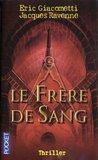 Le Frere de Sang (Antoine Marcas #4)