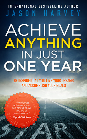 Pdf Achieve Anything In Just One Year Be Inspired Daily To Live