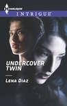 Undercover Twin by Lena Diaz