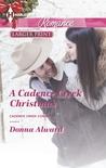 A Cadence Creek Christmas by Donna Alward