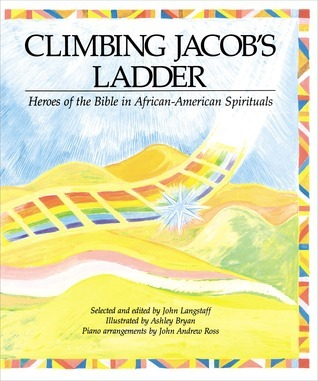 Climbing Jacob's Ladder: Heroes of the Bible in African-American Spirituals