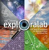 Exploralab : 150+ ways to investigate the amazing science around you.