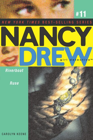 Riverboat Ruse (Nancy Drew: Girl Detective, #11)