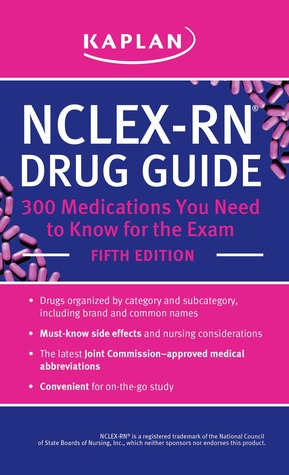 NCLEX-RN Drug Guide: 300 Medications You Need to Know for the Exam