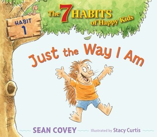 Just the Way I Am (Habit #1)