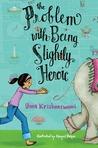 The Problem with Being Slightly Heroic by Uma Krishnaswami