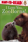 I Love You, ZooBorns! by Andrew Bleiman