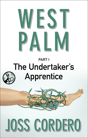 West Palm Part 1: The Undertaker's Apprentice by Joss Cordero review