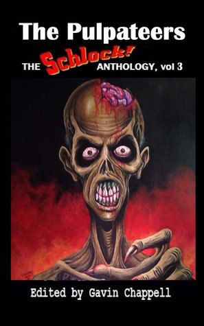 The Pulpateers: Schlock! Anthology, Volume 3