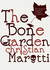 The Bone Garden (The Goreys, #0.5) by Christian Marotti