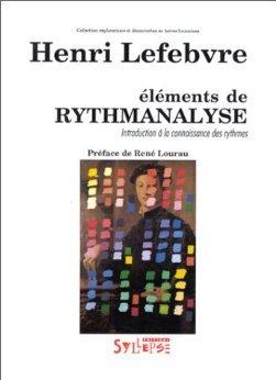 Eléments de rythmanalyse: Introduction à la connaissance des rythmes
