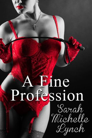 A Fine Profession (The Chambermaid's Tales, #1) by Sarah Michelle Lynch