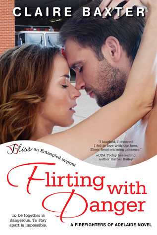 Flirting with Danger by Claire Baxter