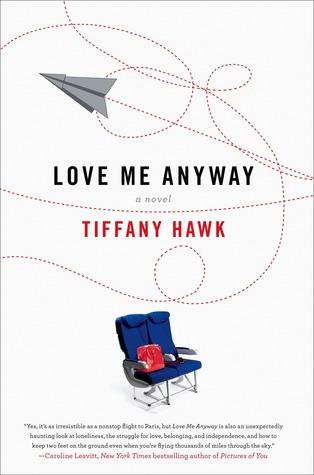 Love Me Anyway by Tiffany Hawk