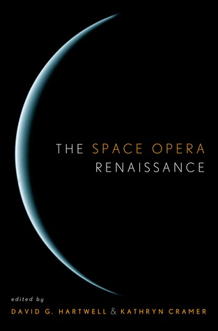 The Space Opera Renaissance by Kathryn Cramer