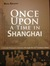 Once Upon a Time in Shanghai by Rena Krasno