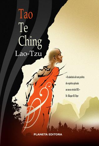 Tao Te Ching : a sabedoria do Tao no século XXI