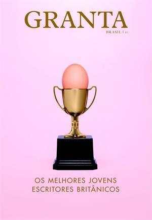 Ebook Os Melhores Jovens Escritores Britânicos (Granta em português #11) by John   Freeman read!