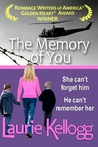 The Memory of You by Laurie Kellogg