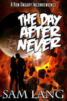 The Day After Never by Sam Lang