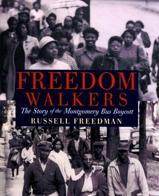 Ebook Freedom Walkers: The Story of the Montgomery Bus Boycott by Russell Freedman read!