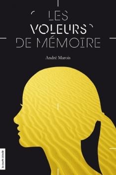 Les Voleurs de mémoire by André Marois