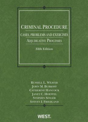 Criminal Procedure, Cases, Problems and Exercises: Adjudicative Processes, 5th