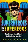 Superheroes and Superegos: Analyzing the Minds Behind the Masks