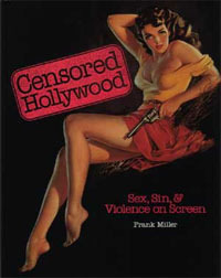 Censored Hollywood: Sex, Sin, and Violence on Screen