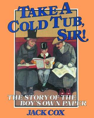 take-a-cold-tub-sir-the-story-of-the-boy-s-own-paper