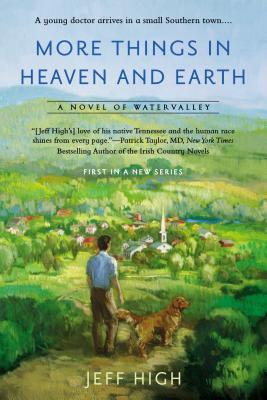 More Things In Heaven and Earth(Watervalley 1)