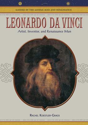 Leonardo Da Vinci: Artist, Inventor, and Renaissance Man