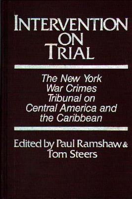 Intervention on Trial: The New York War Crimes Tribunal on Central America and the Caribbean