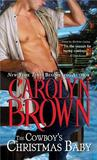 The Cowboy's Christmas Baby by Carolyn Brown