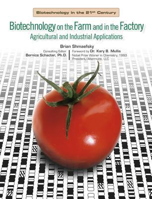 Biotechnology on the Farm and in the Factory: Agricultural and Industrial Applications