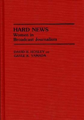 Hard News: Women in Broadcast Journalism
