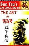 Sun Tzu's 385 Lethal Tips on The Art Of War