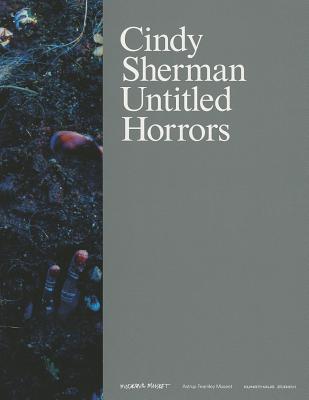 Cindy Sherman: Untitled Horrors