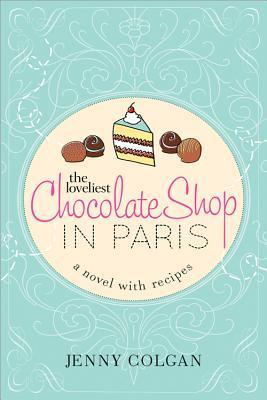 The Loveliest Chocolate Shop in Paris by Jenny Colgan