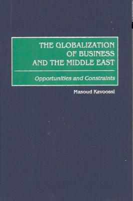 The Globalization Of Business And The Middle East: Opportunities And Constraints