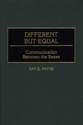 Different But Equal: Communication Between The Sexes