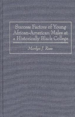 Success Factors of Young African American Males at a Historically Black College