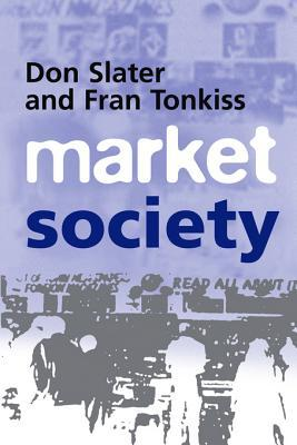 Market Society: Markets and Modern Social Theory