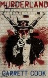 Murderland by Garrett Cook