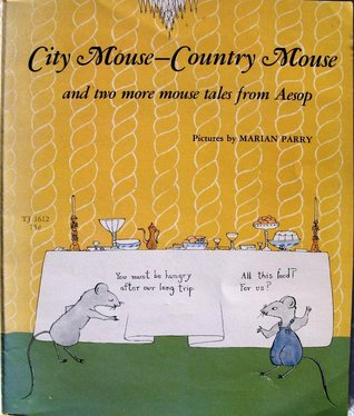 City Mouse  Country Mouse: And Two More Mouse Tales From Aesop